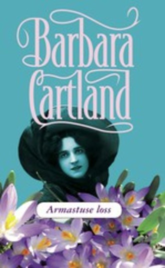 Barbara Cartland, Armastuse loss