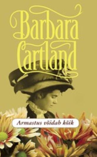 Barbara Cartland, Armastus võidab kõik