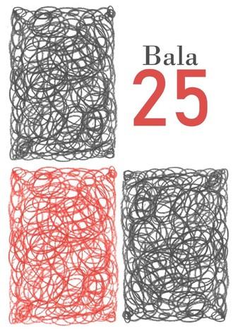 Bala, 25