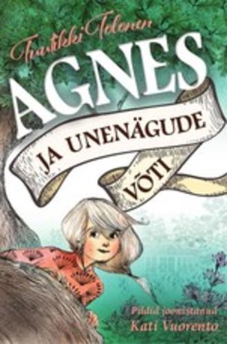 Tuutikki Tolonen, Agnes ja unenägude maailm