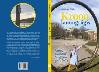 Marianne Mikko, Kroon kuningriigis. Eestlase märkmed pandeemia ajal Rootsis