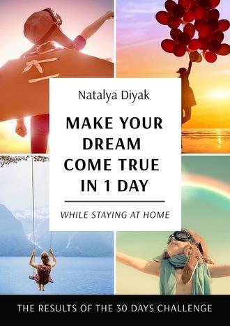 Natalya Diyak, Make your dream come true in1day