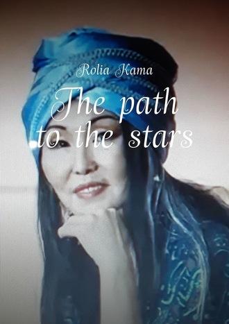 Rolia Kama, The path tothe stars