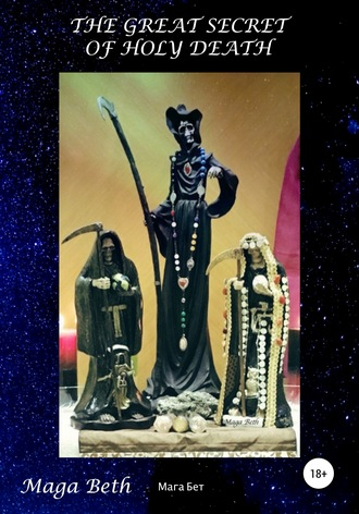 Maribel Maga Beth, The Great Secret of Holy Death