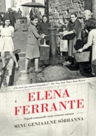 Elena Ferrante, Minu geniaalne sõbranna