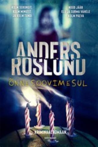 Anders Roslund, Õnnesoovimesul