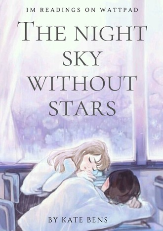 Kate Bens, The night sky without stars